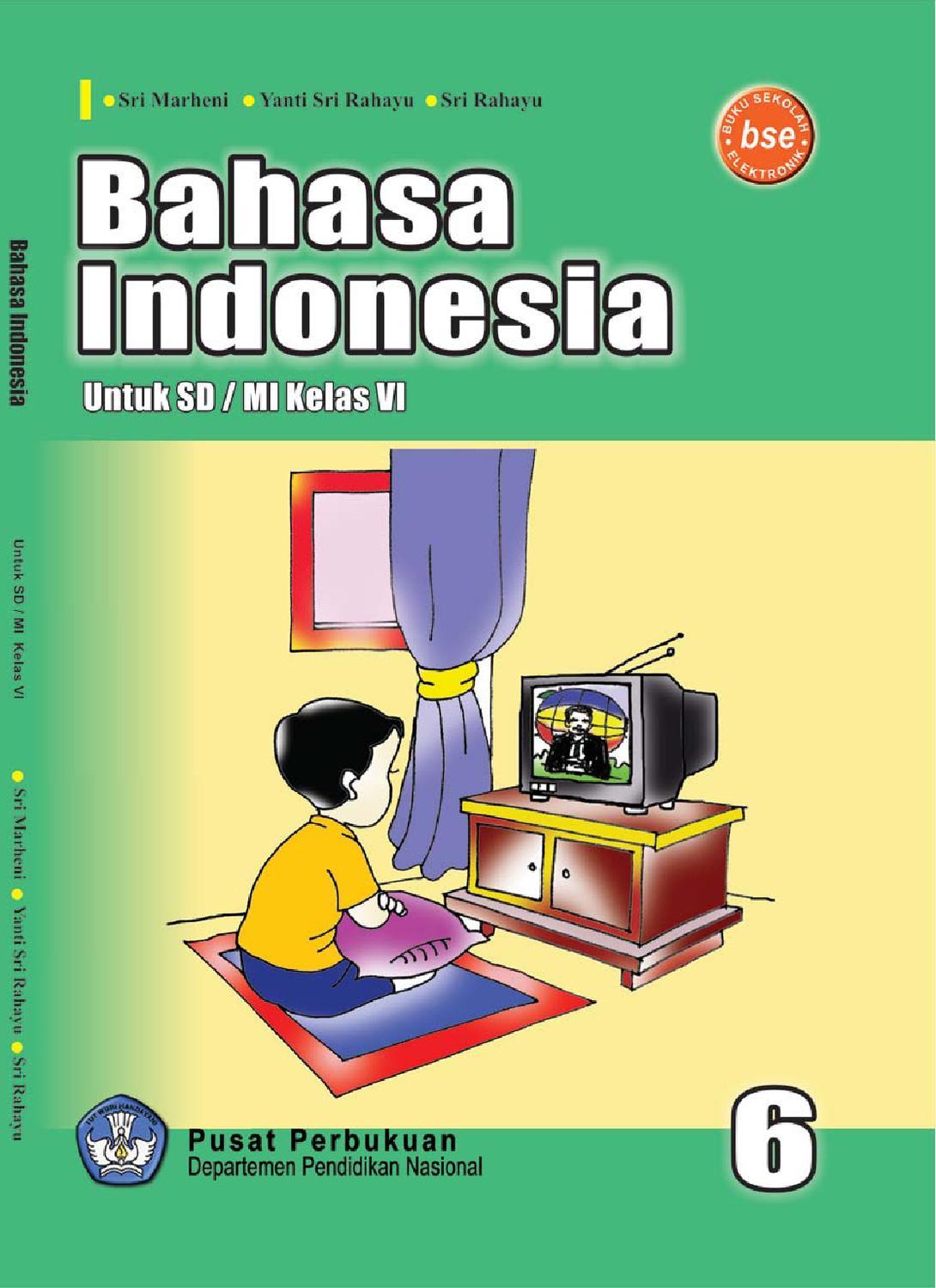 Kelas 6 Bahasa Indonesia Sri Marheni By Yeti Herawati Issuu