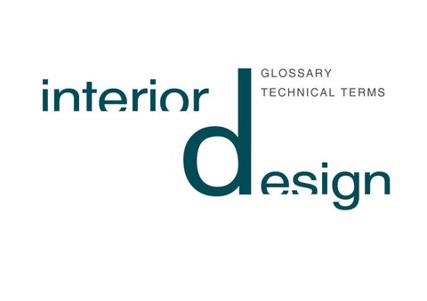 GLOSSARY TECHNICAL TERMS IN INTERIOR DESIGN By Escuela De Arte Y