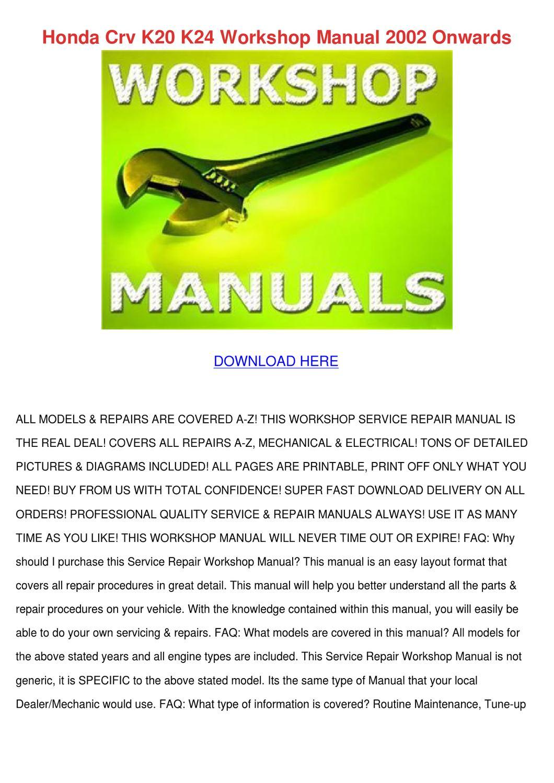 Honda Crv K20 K24 Workshop Manual 2002 Onward by Nancee Septer - issuu
