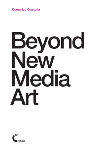f1e000587 Beyond New Media Art by Link Editions - issuu