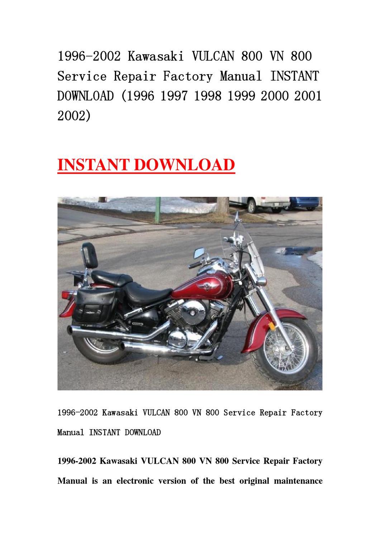 1996-2002 Kawasaki VULCAN 800 VN 800 Service Repair Factory Manual INSTANT  DOWNLOAD (1996 1997 1998 by chen jias - issuu