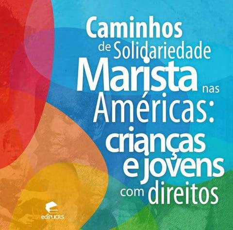 Caminhos da Solidariedade Marista nas Américas  crianças e jovens ... 3802be5a1b200