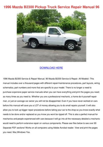 1996 mazda b2300 pickup truck service repair by bari capan issuu rh issuu com 2002 mazda b3000 service manual 1995 Mazda B2300 Jack