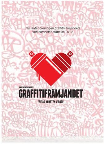 Page 1. Riksteaterföreningen graffitifrämjandets Verksamhetsberättelse 2012 7505faecd1a74
