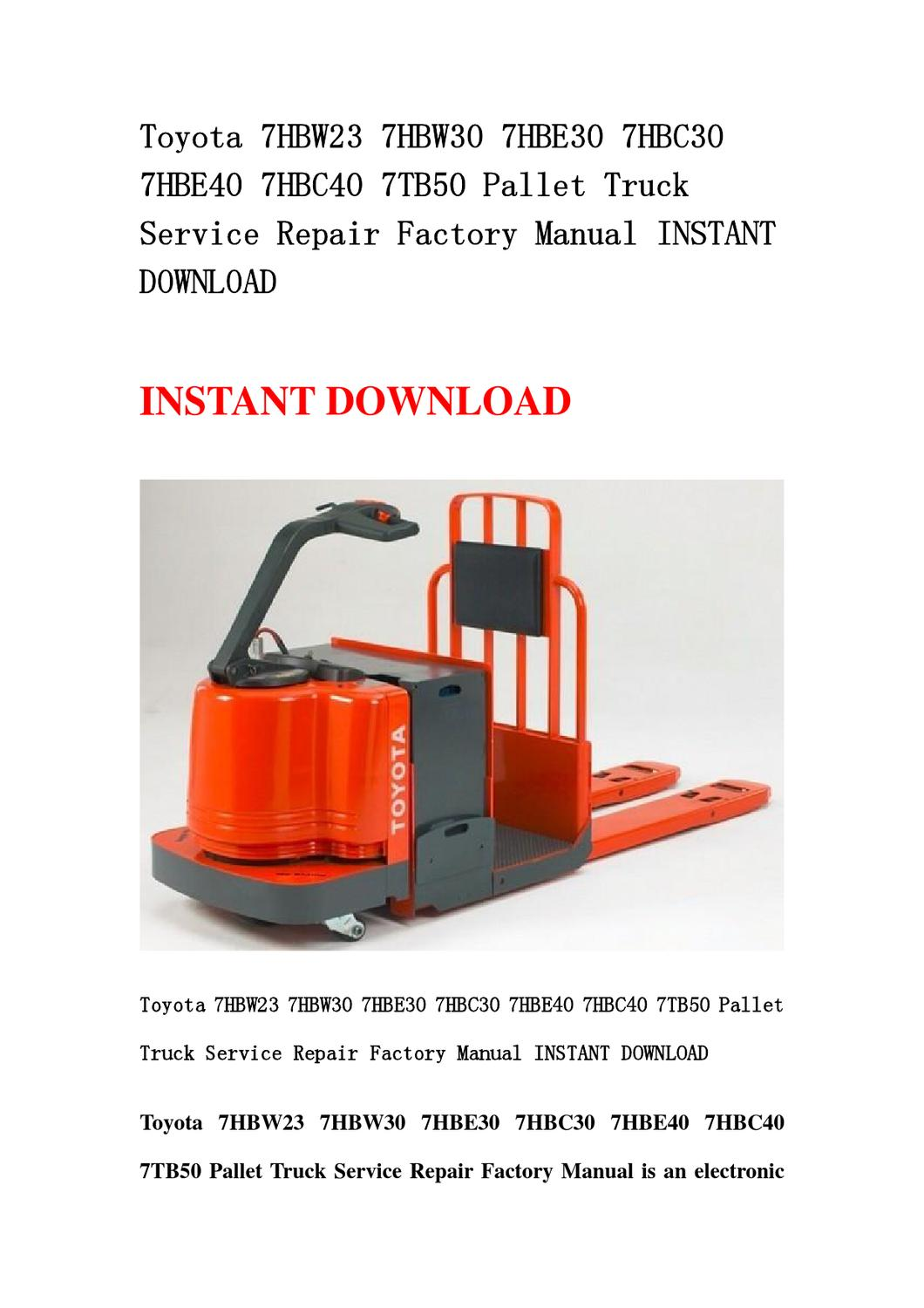 Toyota 7HBW23 7HBW30 7HBE30 7HBC30 7HBE40 7HBC40 7TB50 Pallet Truck Service  Repair Factory Manual IN by chen jius - issuu