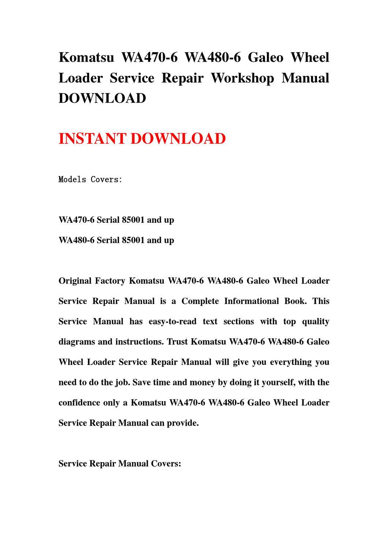 Komatsu WA470-6 WA480-6 Galeo Wheel Loader Service Repair Workshop Manual  DOWNLOAD by li hao - issuu