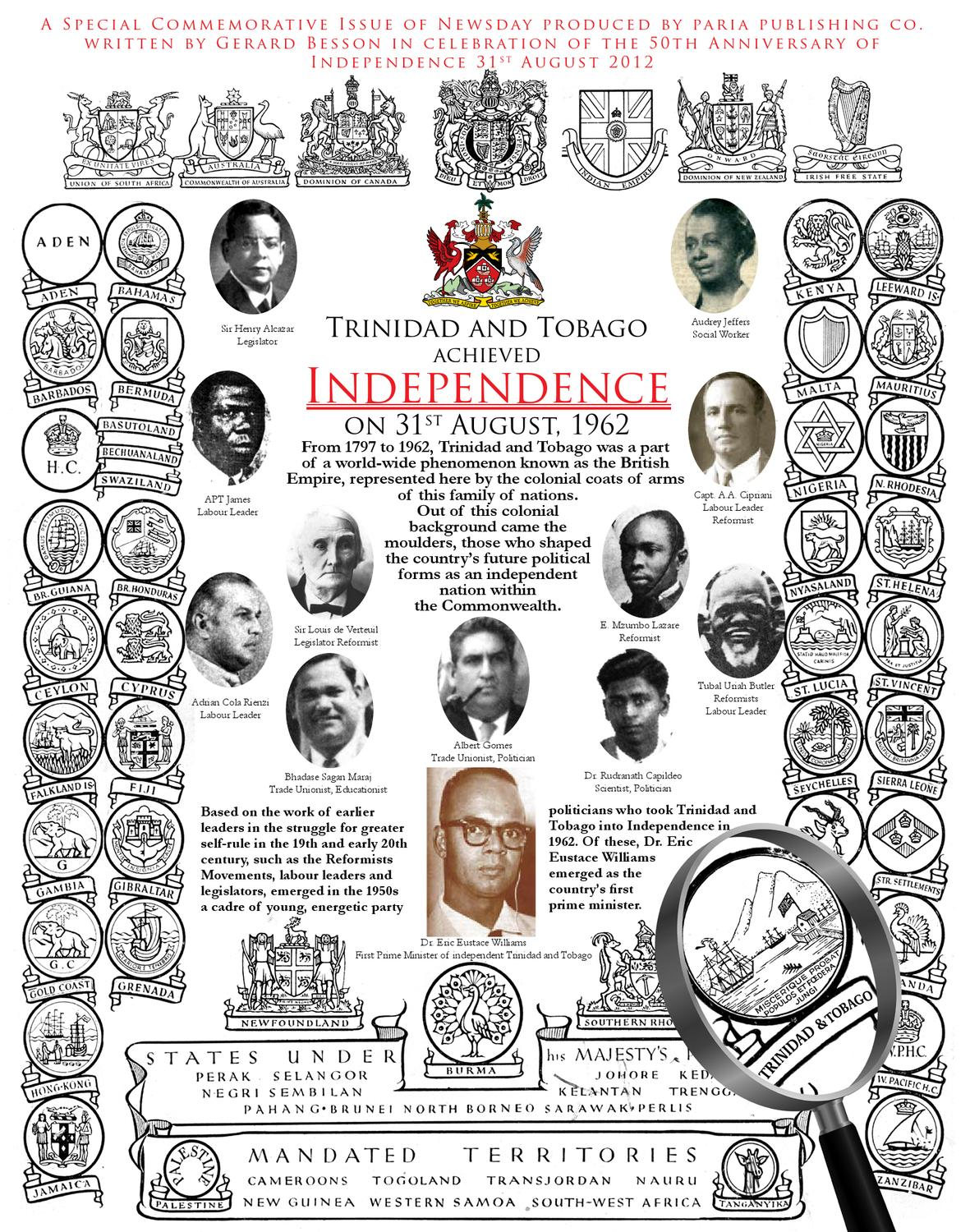 a history of trinidad and tobagos independence 6 shares independence day in trinidad and tobago is celebrated on august 31 each year the day commemorates the day in 1962 when trinidad and tobago proclaimed independence from britain.