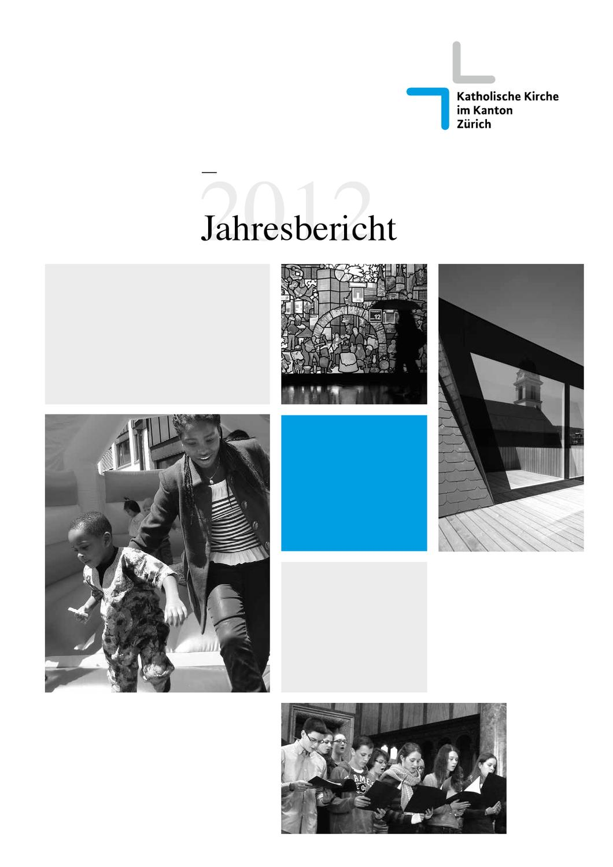 Jahresbericht 2012 Katholische Kirche im Kanton Zürich by