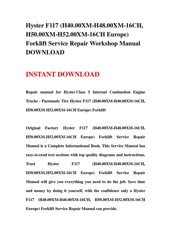 Hyster F117 (H40.00XM-H48.00XM-16CH, H50.00XM-H52.00XM-16CH Europe) Forklift  Service Repair Workshop by lin leis - issuu