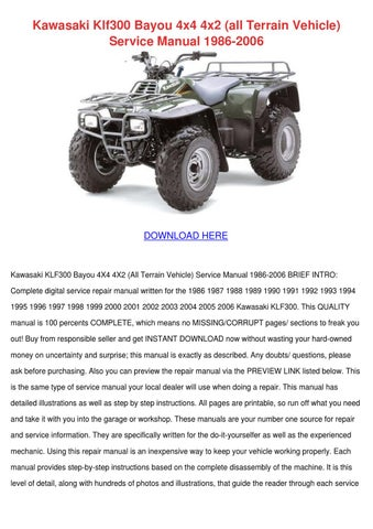 kawasaki klf300 bayou 4x4 4x2 all terrain veh by noreen meilleur issuu rh issuu com kawasaki klf 300 repair manual download kawasaki klf 300 repair manual