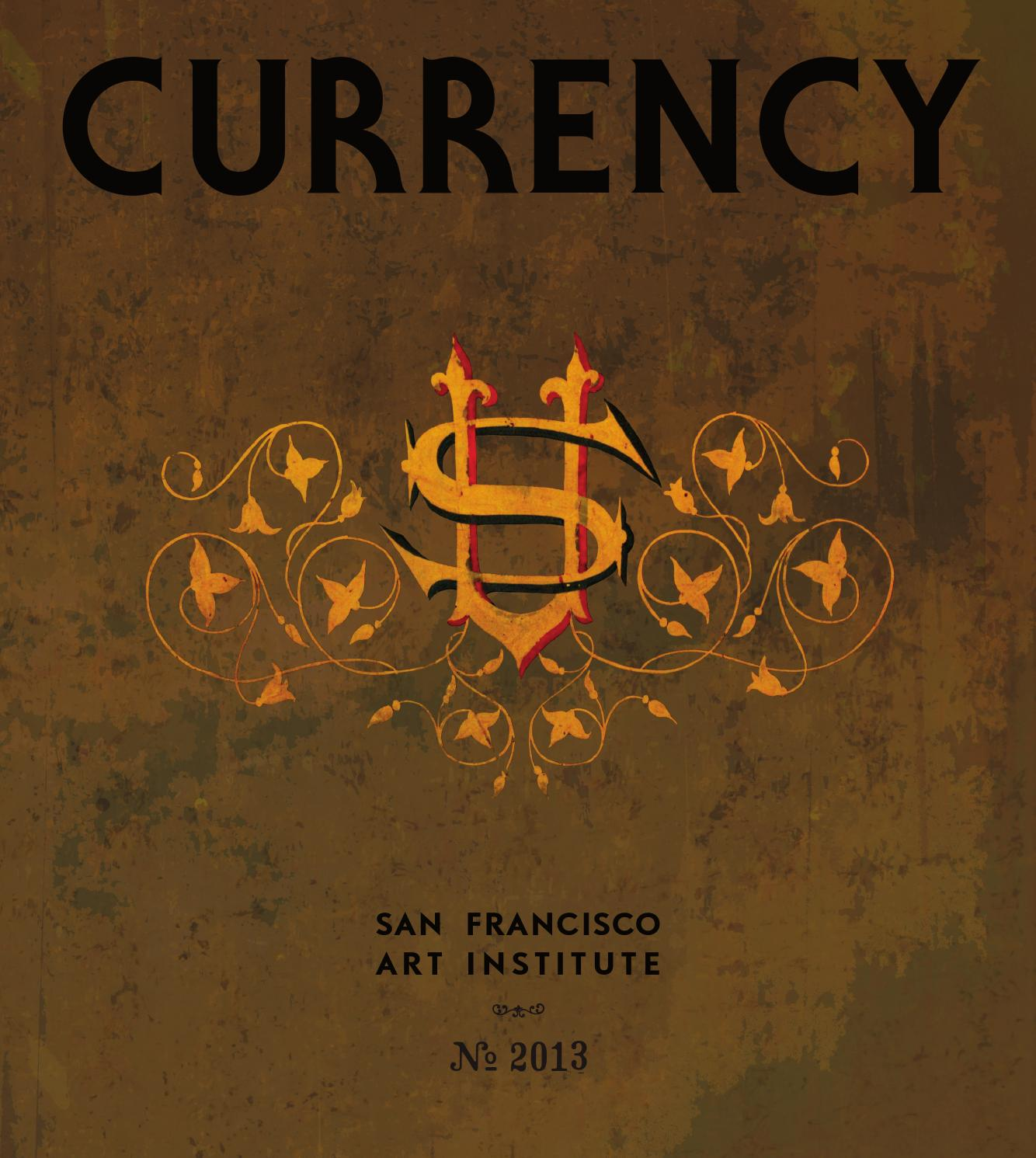Currency by San Francisco Art Institute - issuu