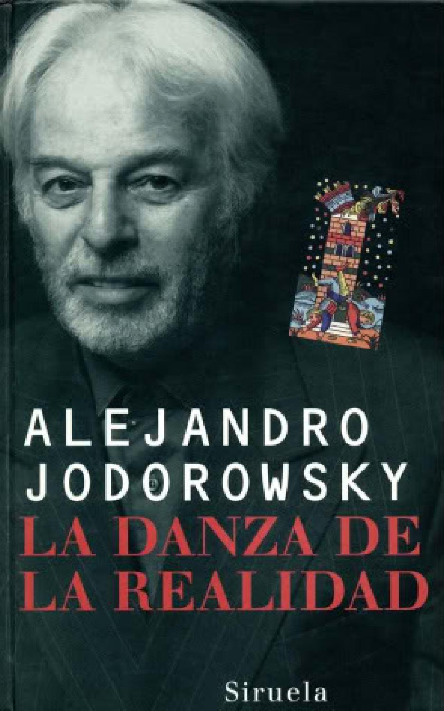 Jodorowsky Alejandro La Danza De La Realidad By Ana Karen Carranza