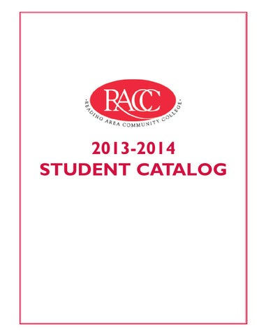 Reading Area Community College Student Catalog 2013 14 By Alison