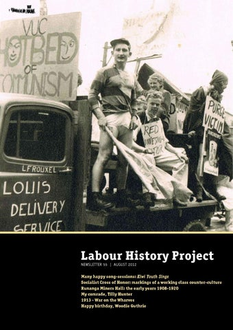 Newsletter 55 - August 2012 ISSN 1175-3064 The Labour History Project Inc. PO Box 27-425 Wellington Aotearoa / New Zealand For more information on LHP ...