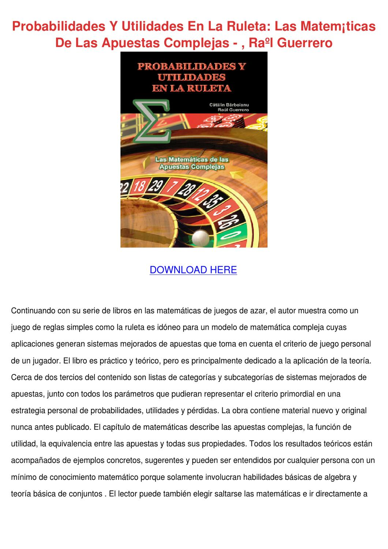 Probabilidades Y Utilidades En La Ruleta Las by Trudie Covalt - issuu