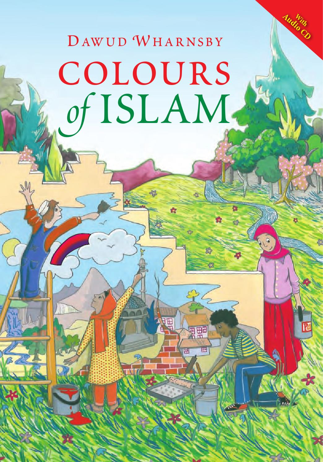 Colours of islam by Dawud Wharnsby by Kube Publishing - issuu