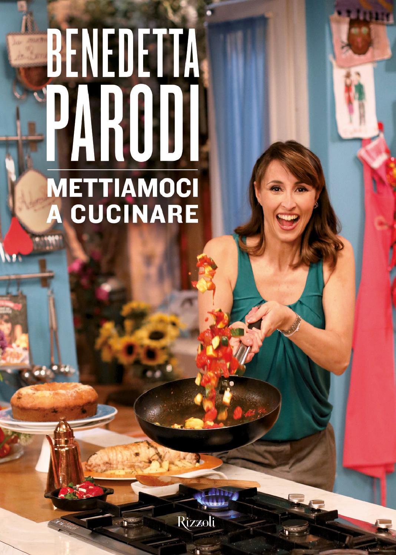benedetta parodi mettiamoci a cucinare by mario mario1961 issuu