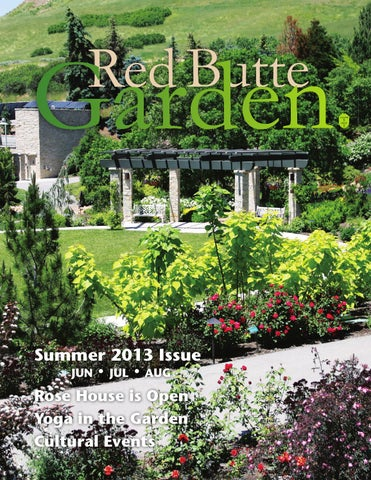 Red Butte Garden Newsletter Summer 2013 By Red Butte Garden Issuu