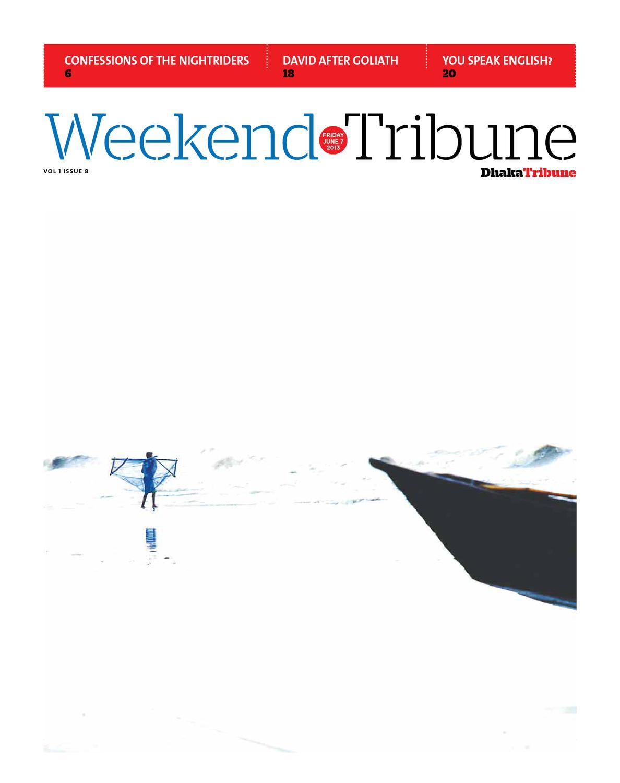 Weekend_Tribune_1_8 by DhakaTribune - issuu