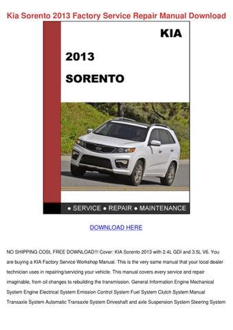 Kia Sorento 2013 Factory Service Repair Manua by OliviaNaranjo - issuu