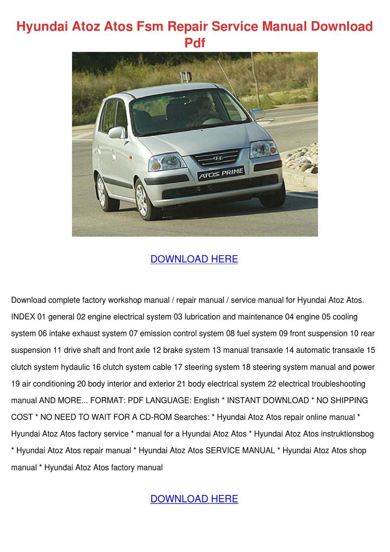 Hyundai Atoz Atos Fsm Repair Service Manual D by MarionKlein - issuu