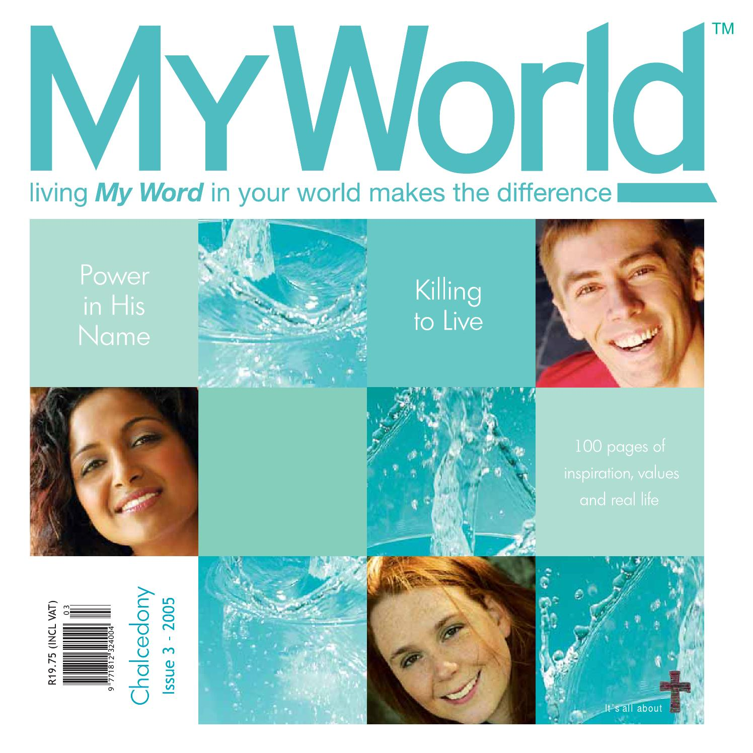 MY World Issue 03 Chalcedony by MY WORLD MULTIMEDIA MINISTRIES issuu