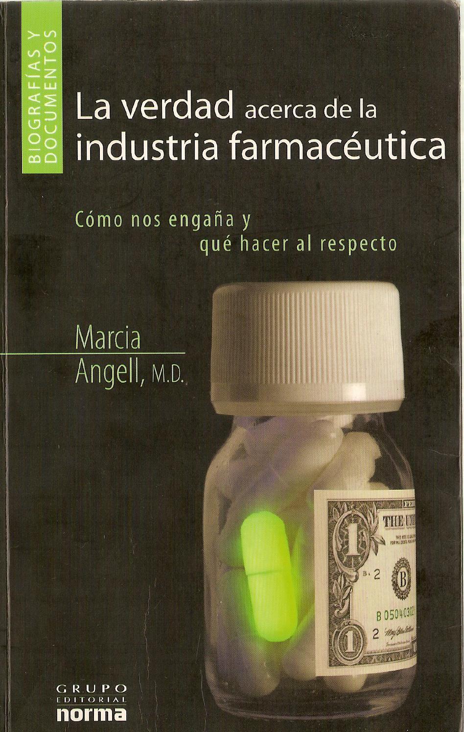 La verdad acerca de la industria farmacéutica marcia angell by ...