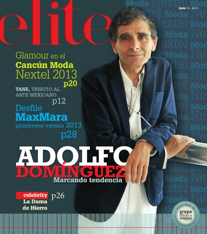 Revista elite junio 2013 by editorial ideas e imagenes issuu for Adolfo dominguez atencion al cliente