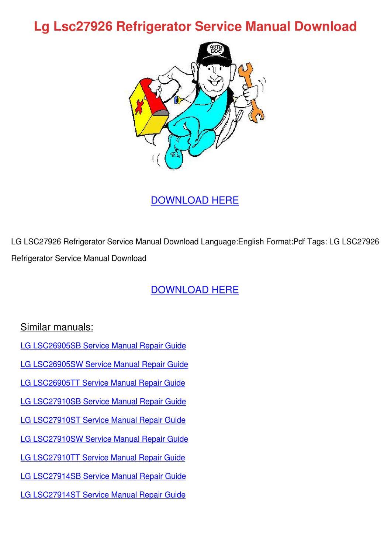Lg Lsc27926 Refrigerator Service Manual Downl by CarleyBerube - issuu