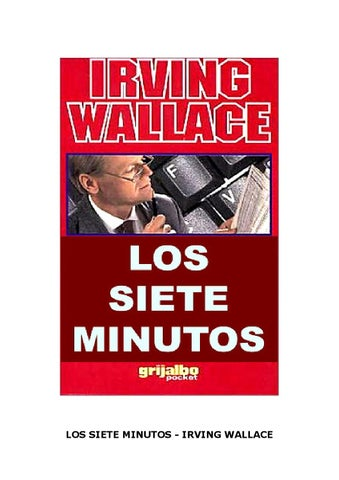 3f9883fdf72 Los siete minutos irving wallace by Elver Duarte - issuu