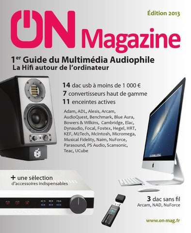4d2fca305749f0 ON Magazine - Guide du multimédia audiophile 2013 by ON Magazine - issuu