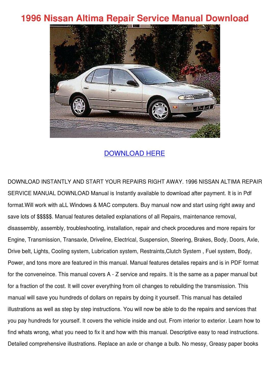 1996 Nissan Altima Repair Service Manual Down by JoeyGabbard - issuu