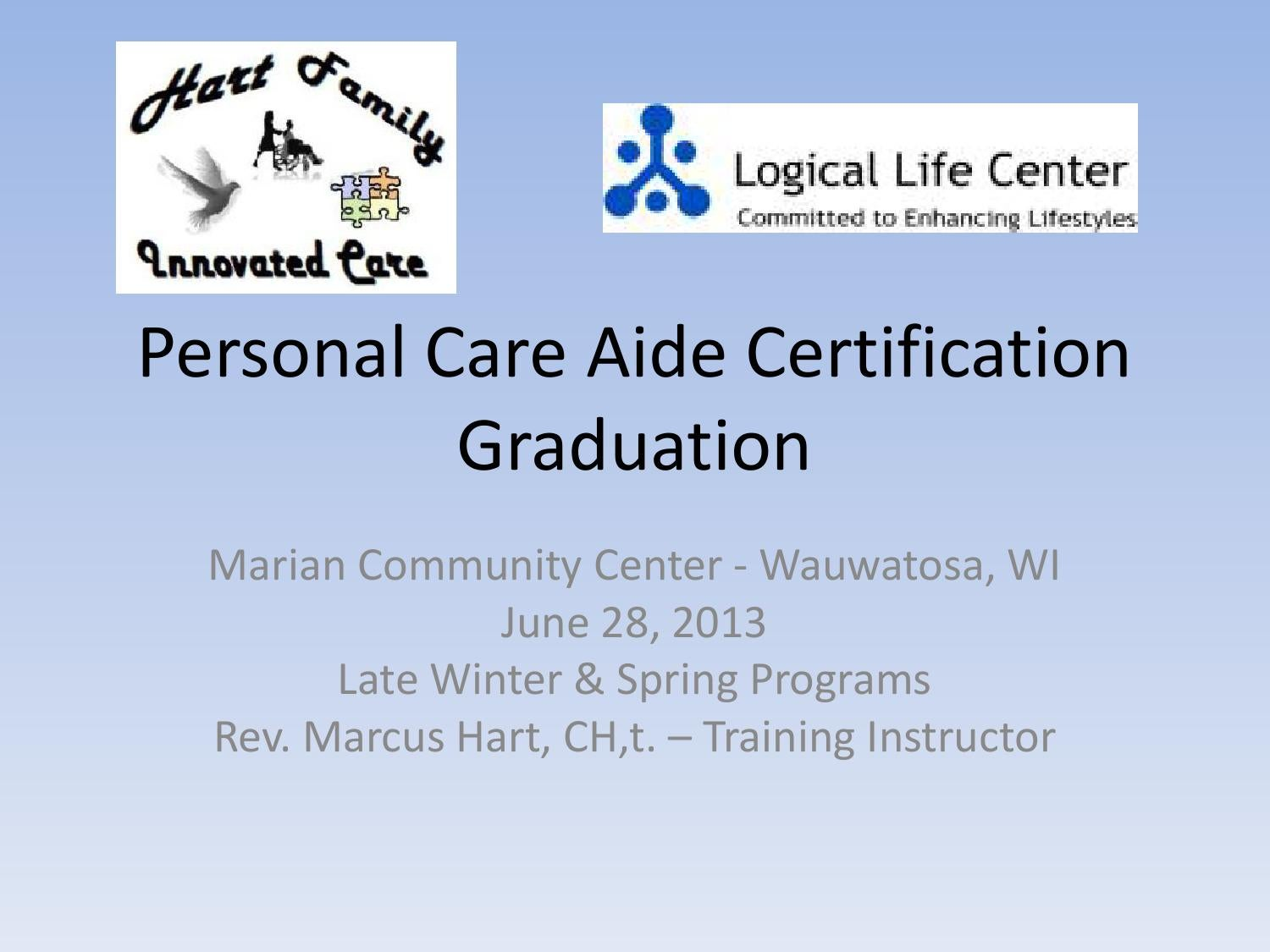 Personal Care Aide Certification Graduation Program By Marcus Hart