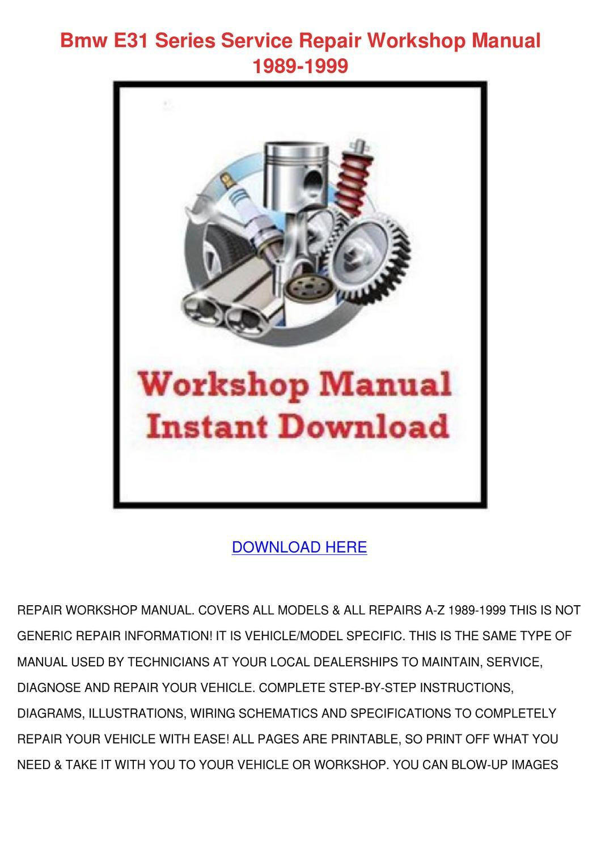 Bmw E31 Series Service Repair Workshop Manual By