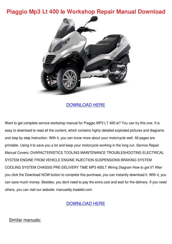 Piaggio Mp3 Lt 400 Ie Workshop Repair Manual by PhilomenaParry - issuu