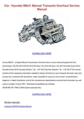 Kia Hyundai M6cf1 Manual Transaxle Overhaul S by SeanPackard - issuu