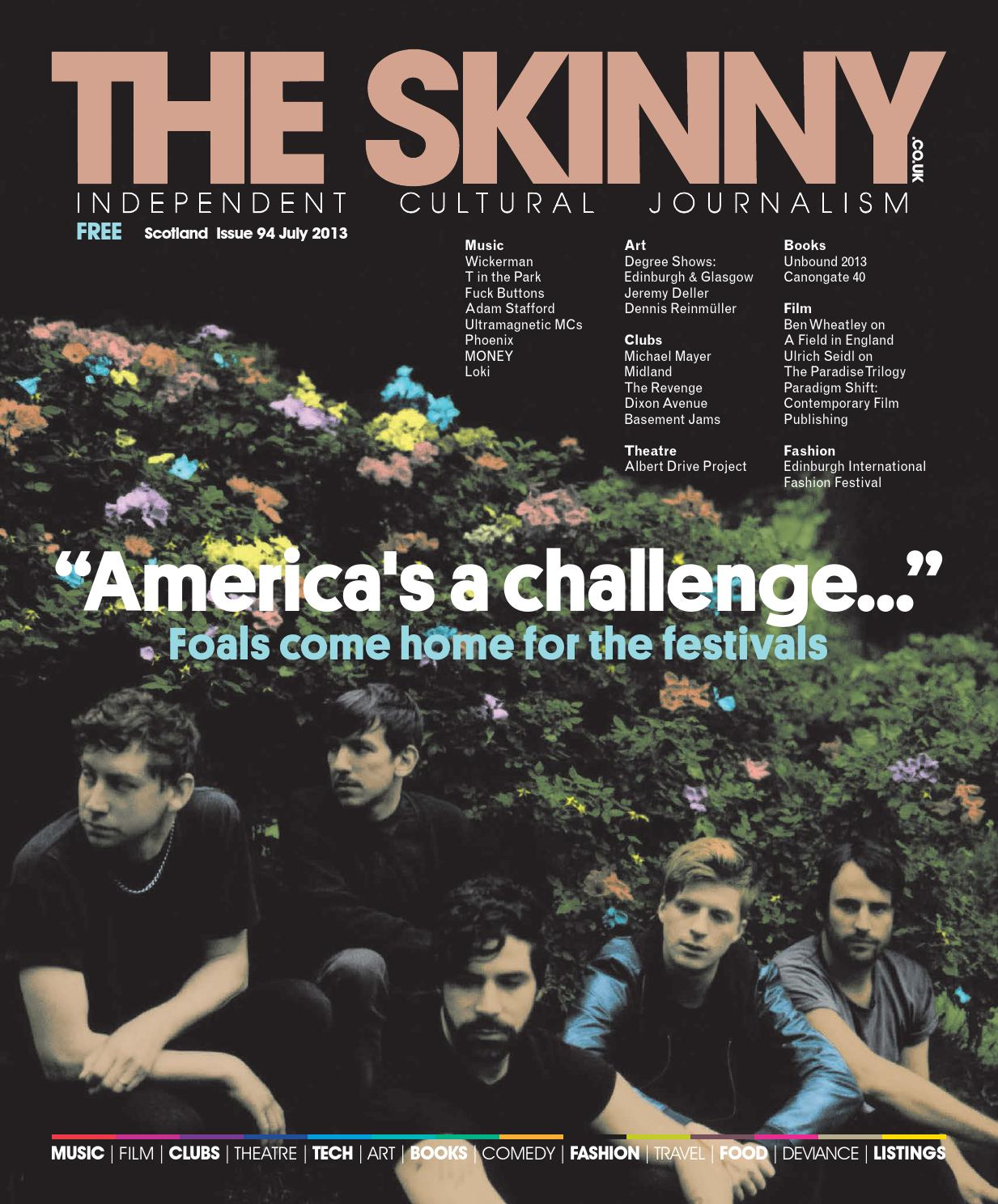 The Skinny Scotland July 2013 Issue 94 by The Skinny - issuu