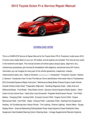 2013 toyota scion fr s service repair manual by kelleyhurt issuu rh issuu com 2015 Scion FR -S Scions FRS Four Wheel Drive