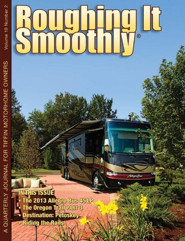 Roughing It Smoothly V-10 #2 by Tiffin Motorhomes - issuu