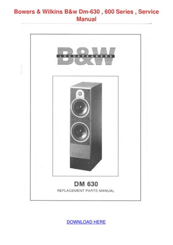 Bowers    Wilkins Bw    Dm    630 600 Series Service M by
