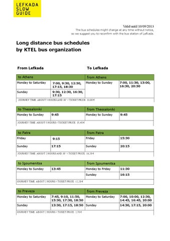 Valid Until  The Bus Schedules Might Change At Any Time Without Notice So We Suggest You To Reconfirm With The Bus Station Of Lefkada