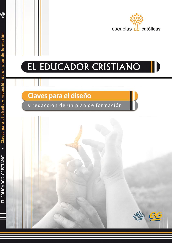 El educador cristiano by Escuelas Católicas - issuu