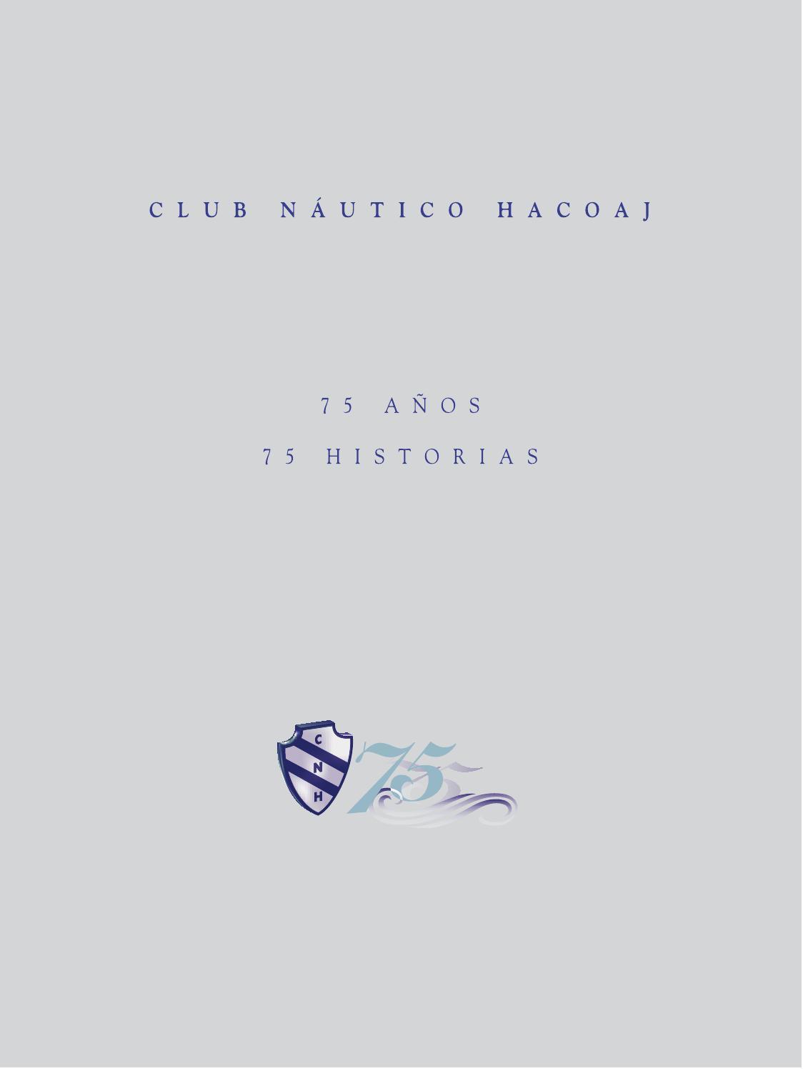 Club Náutico Hacoaj: 75 años 75 historias by Gabriel Rozenzon - issuu