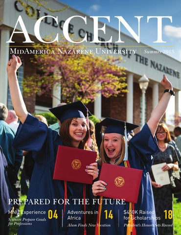 Accent Magazine - Summer 2013 by MidAmerica Nazarene