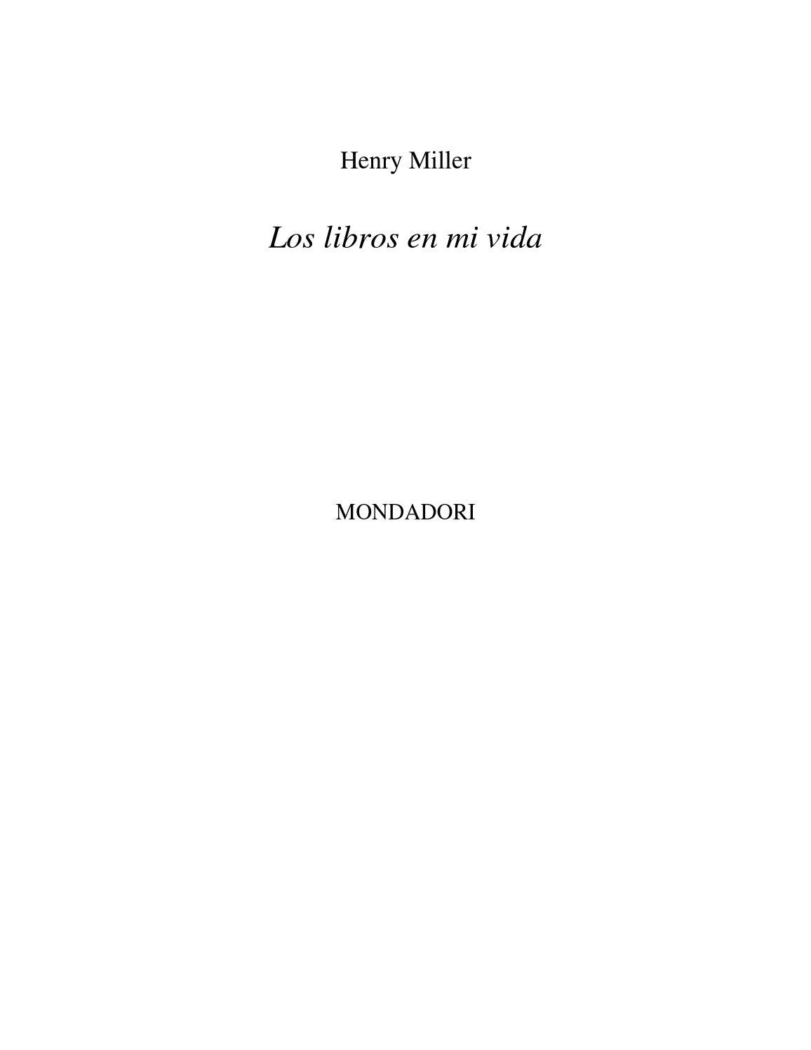 Henry miller los libros de mi vida by Daniel Garcia - issuu