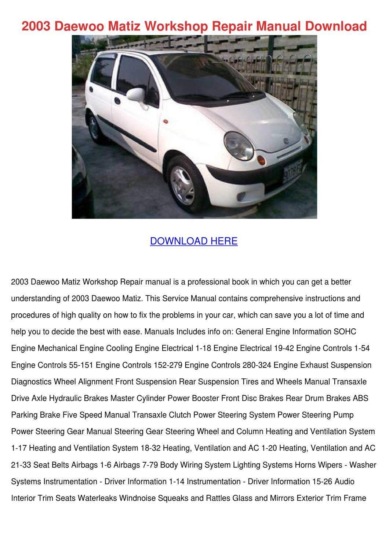 2003 Daewoo Matiz Workshop Repair Manual Down by MarceloMast - issuu