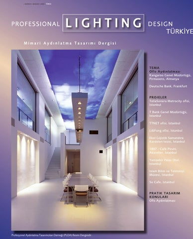 interior lighting design. Sayı 22 - Ofis Aydınlatması PLD Türkiye Interior Lighting Design M