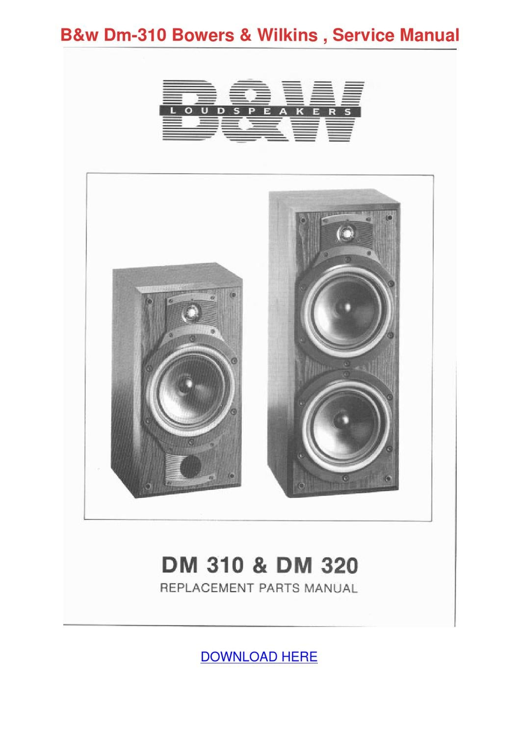 Bw Dm 310 Bowers Wilkins Service Manual By Vanessathibodeau