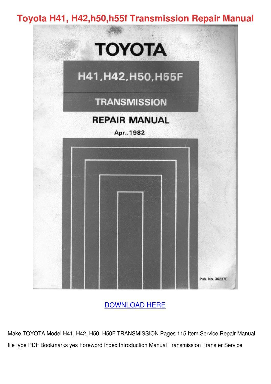 Toyota H41 H42h50h55f Transmission Repair Man by GwenFrancis - issuu