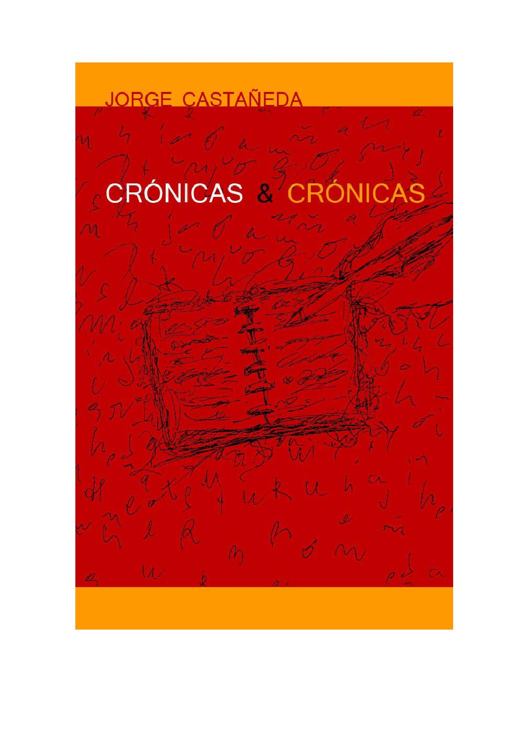 622b832a27 Cronicas & cronicas de jorge castaneda by Ariel Puyelli - issuu